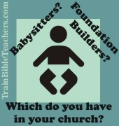 Church Have Babysitters or Foundation Builders?
