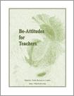 Be-Attitudes for Teachers