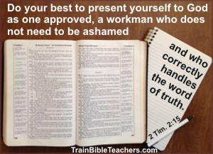 Conscientious Bible Teachers Who Correctly Handle the Word
